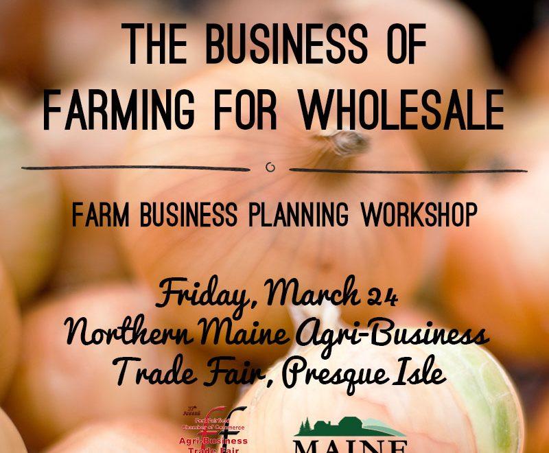 Northern Maine Agri-Business Trade Fair Workshop