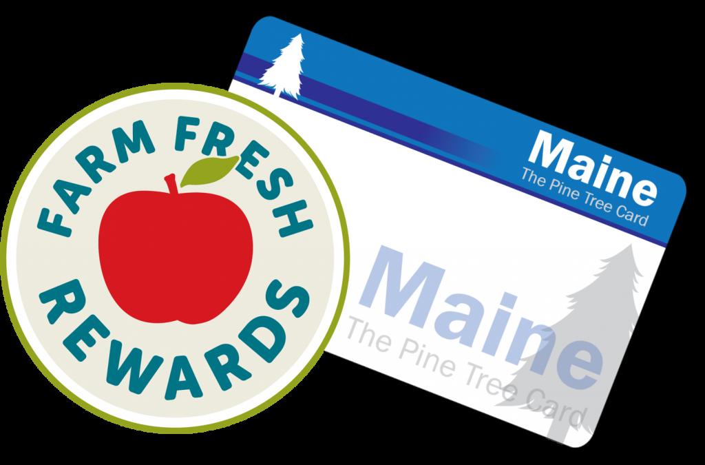Farm Fresh Rewards and EBT Maine Pine Tree Card